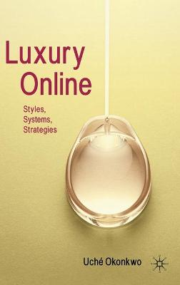 Luxury Online: Styles, Systems, Strategies