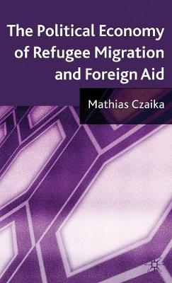 The Political Economy of Refugee Migration and Foreign Aid