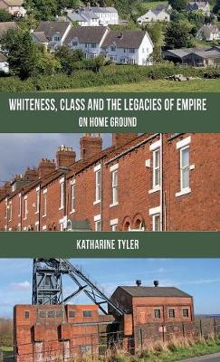 Whiteness, Class and the Legacies of Empire: On Home Ground