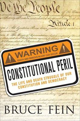 Constitutional Peril: The Life and Death Struggle for Our Constitution and Democracy