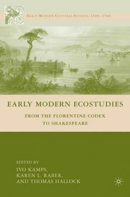 Early Modern Ecostudies: From the Florentine Codex to Shakespeare