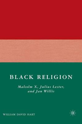 Black Religion: Malcolm X, Julius Lester, and Jan Willis