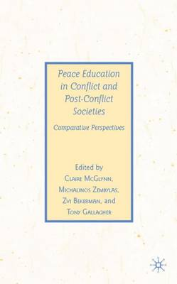 Peace Education in Conflict and Post-Conflict Societies: Comparative Perspectives