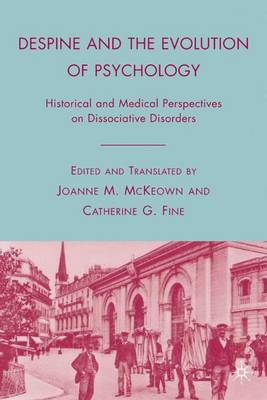 Despine and the Evolution of Psychology: Historical and Medical Perspectives on Dissociative Disorders