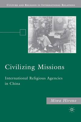 Civilizing Missions: International Religious Agencies in China