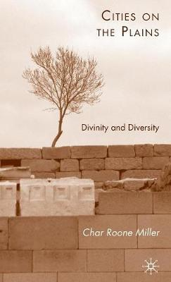 Cities on the Plains: Divinity and Diversity