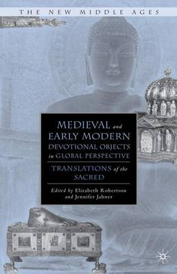 Medieval and Early Modern Devotional Objects in Global Perspective: Translations of the Sacred