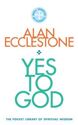 Yes to God: The Pocket Library of Spritual Wisdom