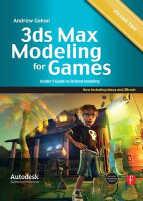 3ds Max Modeling for Games: Volume II: Insider's Guide to Stylized Modeling