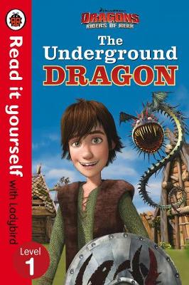 Dragons: The Underground Dragon - Read It Yourself with Ladybird - Level 1