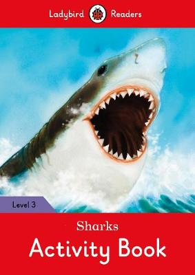 Sharks Activity Book - Ladybird Readers Level 3