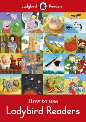 How to Use Ladybird Readers: A Teacher and Parent Guide