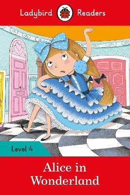 Alice in Wonderland - Ladybird Readers Level 4