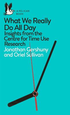 What We Really Do All Day: New Insights from Time Use Research