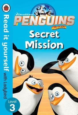 Penguins of Madagascar: Secret Mission - Read It Yourself with Ladybird Level 3