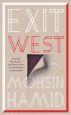 Exit West: Longlisted for the Man Booker Prize 2017