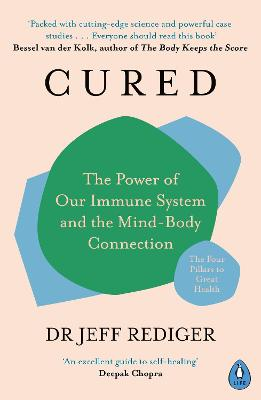 Cured: The Power of Our Immune System and the Mind-Body Connection