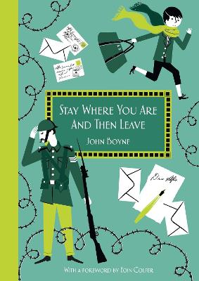 Stay Where You Are And Then Leave: Imperial War Museum Anniversary Edition