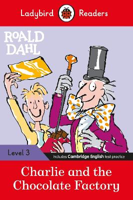 Roald Dahl: Charlie and the Chocolate Factory - Ladybird Readers Level 3