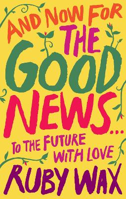 And Now For The Good News...: To the Future with Love