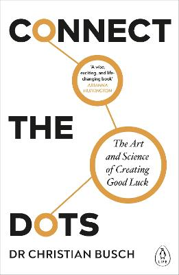 The Serendipity Mindset: The Art and Science of Creating Good Luck