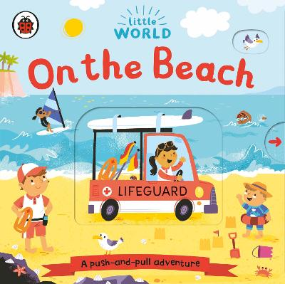 Little World: On the Beach: A push-and-pull adventure