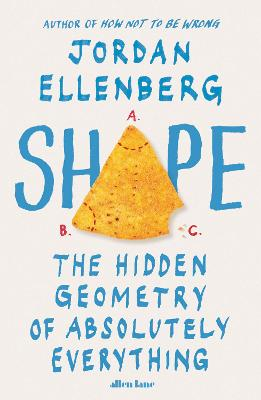 Shape: The Hidden Geometry of Absolutely Everything