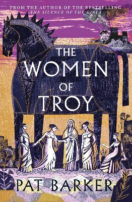 The Women of Troy: The new novel from the author of the bestselling The Silence of the Girls