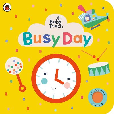 Baby Touch: Busy Day: A touch-and-feel playbook