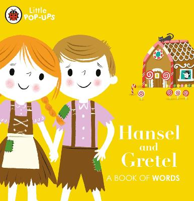 Little Pop-Ups: Hansel and Gretel: A Book of Words