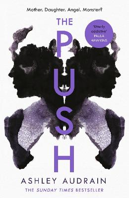 The Push: Mother. Daughter. Angel. Monster? 2021's Most Astonishing Debut