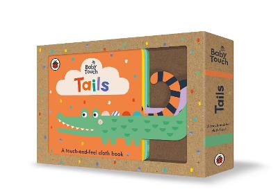 Baby Touch: Tails: A touch-and-feel cloth book