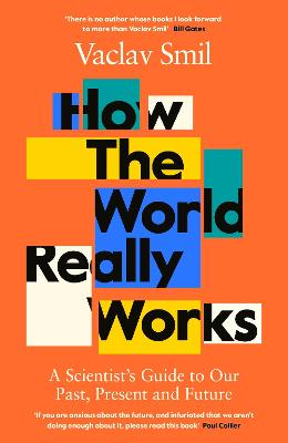 How the World Really Works: How Science Can Set Us Straight on Our Past, Present and Future