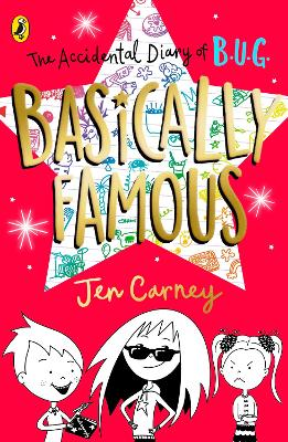 The Accidental Diary of B.U.G.: Basically Famous