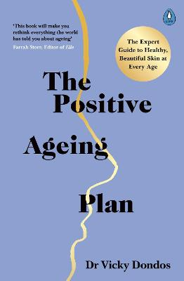 The Positive Ageing Plan: The expert guide to healthy, beautiful skin at any age