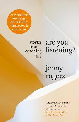 Are You Listening?: Stories from a Coaching Life