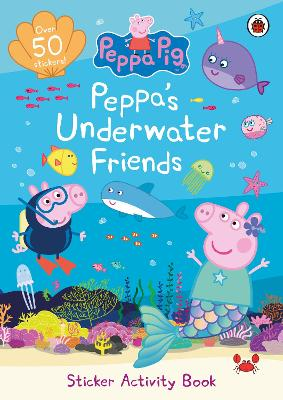 Peppa Pig: Peppa's Underwater Friends: Sticker Activity Book