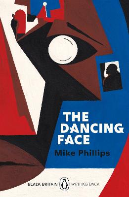 The Dancing Face: Black Britain: Writing Back