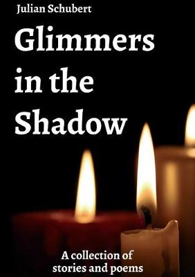 Glimmers in the Shadow