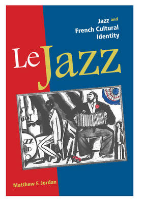 Le Jazz: Jazz and French Cultural Identity