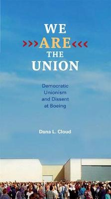 We Are the Union: Democratic Unionism and Dissent at Boeing
