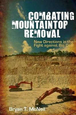 Combating Mountaintop Removal: New Directions in the Fight against Big Coal