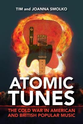 Atomic Tunes: The Cold War in American and British Popular Music