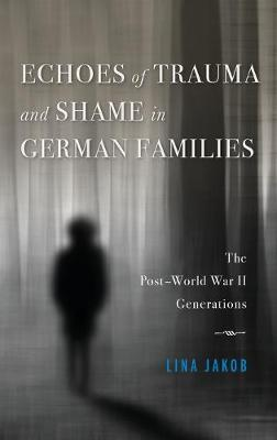 Echoes of Trauma and Shame in German Families: The Post-World War II Generations