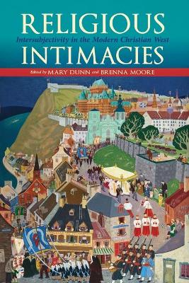 Religious Intimacies: Intersubjectivity in the Modern Christian West