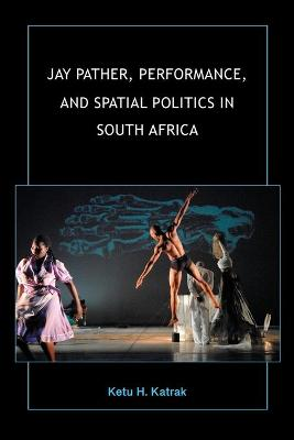 Jay Pather, Performance and Spatial Politics in South Africa