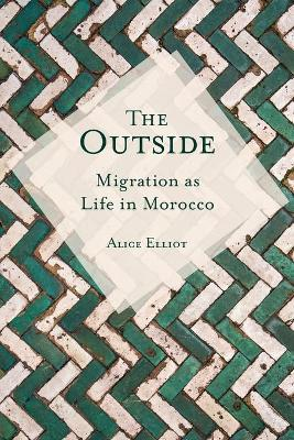 The Outside: Migration as Life in Morocco