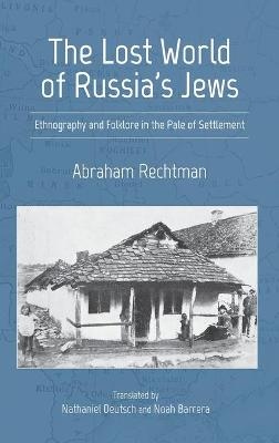 The Lost World of Russia's Jews: Ethnography and Folklore in the Pale of Settlement