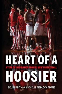 Heart of a Hoosier: A Year of Inspiration from IU Men's Basketball