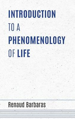 Introduction to a Phenomenology of Life